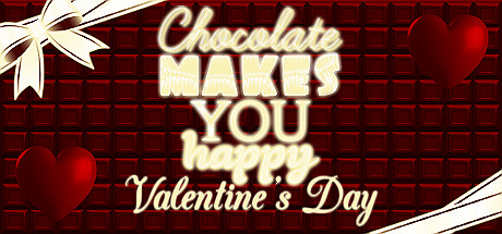 Chocolate makes you happy: Valentine's Day