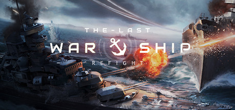 Refight:The Last Warship