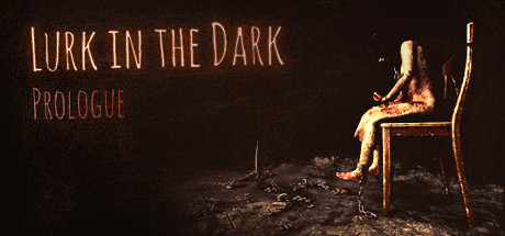 Lurk in the Dark : Prologue