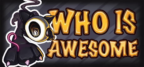 WHO IS AWESOME