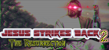 Jesus Strikes Back 2: The Resurrection