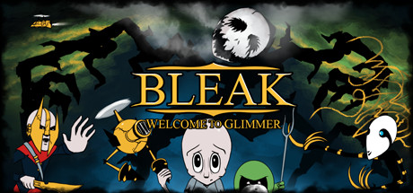 BLEAK: Welcome to Glimmer