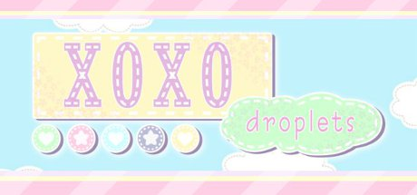 XOXO Droplets