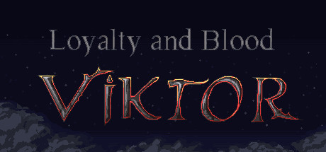 Loyalty and Blood: Viktor Origins