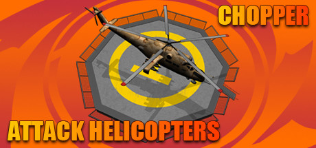 Chopper: Attack helicopters
