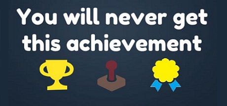 You Will Never Get This Achievement