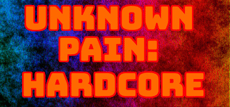 Unknown Pain: Hardcore