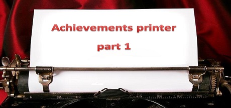Achievement printer part 1