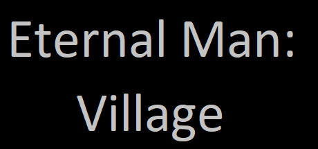 Eternal Man: Village
