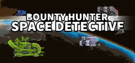Bounty Hunter: Space Detective